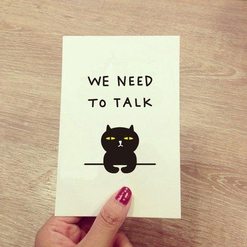 ↀᆺↀ✦ 壞貓咪明信片 - We Need To Talk Postcard