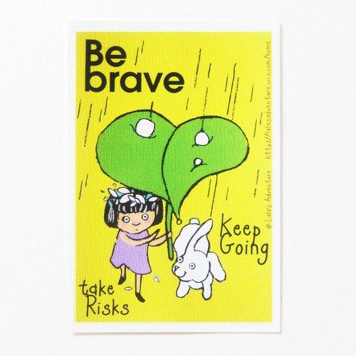 自家設計☉勇敢 願意冒險 繼續走下去 ☉明信片 Be Brave Take Risk Keep going ☉Postcard