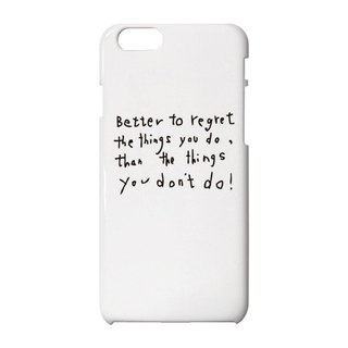 better to regret the things you do than the things you don't do. iPhone case