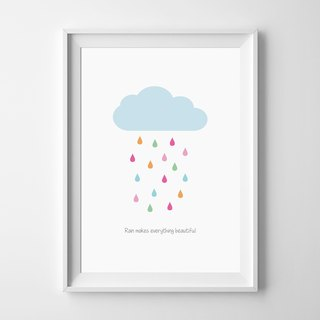 Rain makes everything beautiful Customizable posters
