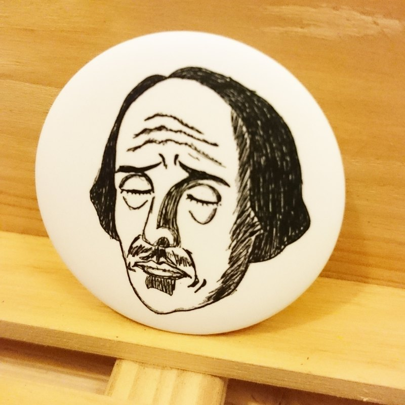 [Melancholy Mr. Shakespeare] hand-painted wind badge