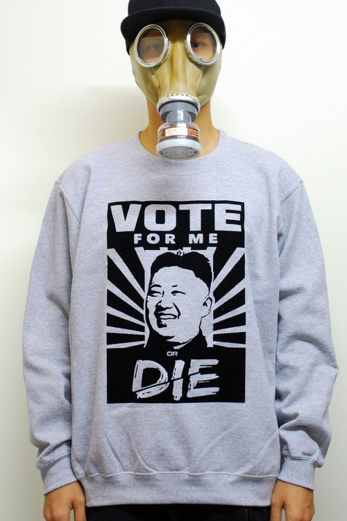 Vote for me or die - Kim Jong Un - unisex grey jumper for men and woman