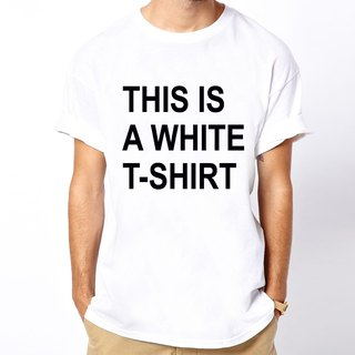 THIS IS A WHITE T-SHIRT short sleeve T-shirt - white text blue text fun humor design