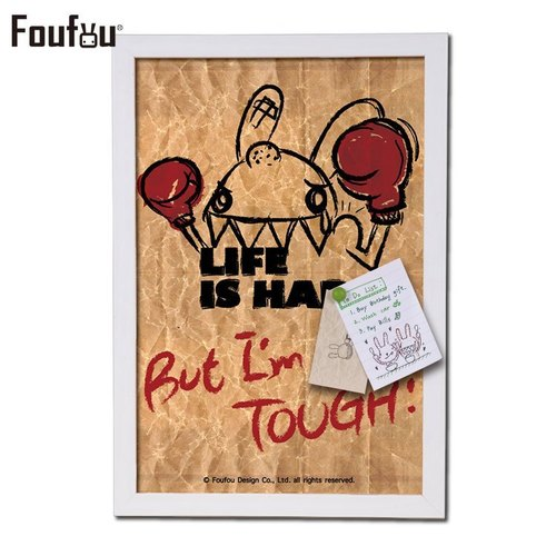 《Foufou》- 框畫也能留言版 - Life is Hard,But I am TOUGH!