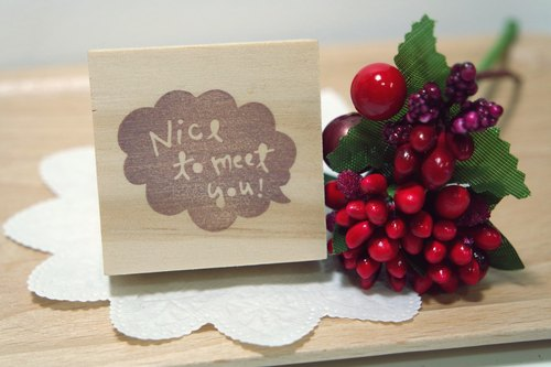 Hand carved stamp / Text Series / nice to meet you