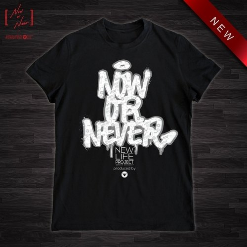 [Now / Never] graffiti motto T