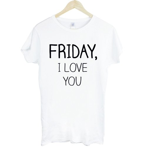 FRIDAY, I LOVE YOU Girls T-shirt -2 color Friday, I love you Wen Qing art design fashion fashionable word