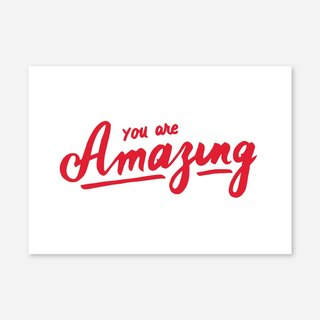 "You are amazing, Print, 5""x7"""