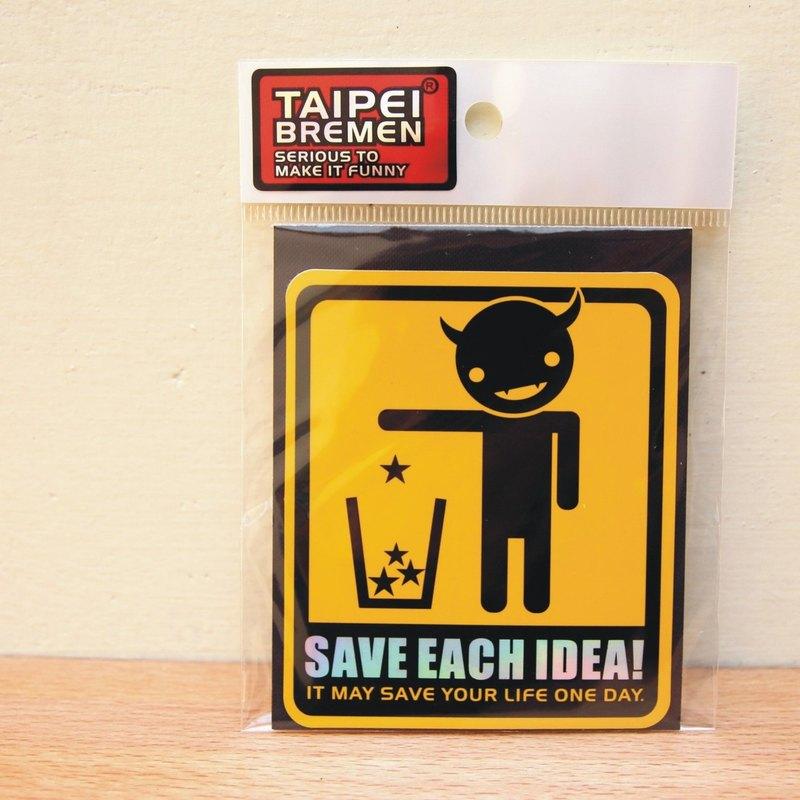 《台北不來梅》米奇鰻惡搞貼紙- Save each idea (警告黃)