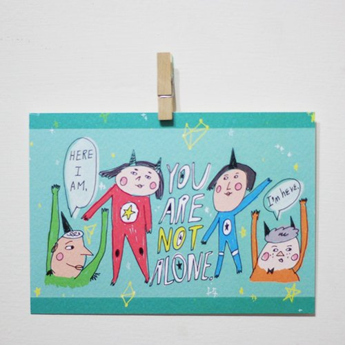 You are not alone /Magai's postcard