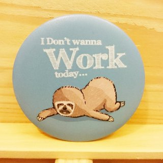 Sloth lazy lazy [do not want to work] hand-painted wind badge