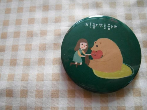 Xiu Xiu Bear / I love you like I /-5.8cm badge