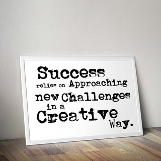 Success comes from creative ways to face new challenges