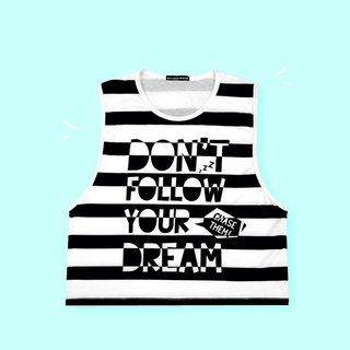 """Don't follow your dream, chase them!""黑白間條棉製背心"