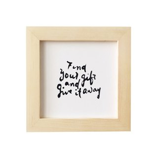 "Simple font furnishings (even with frame): Find your gift and give it away, wood color, 5 ""x5"""