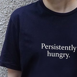 persistently hungry T-shirt