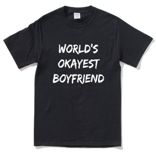 World's Okayest Boyfriend black t shirt