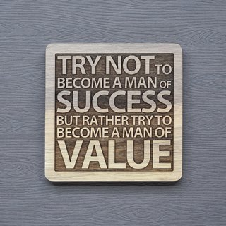 In a word, don't try to be a successful person, try to be a valuable person.