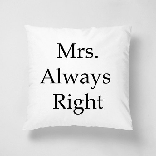Mrs.Always Right 40cm Fluff Pillow - Valentine's Day / wedding gift - like the color can be customized