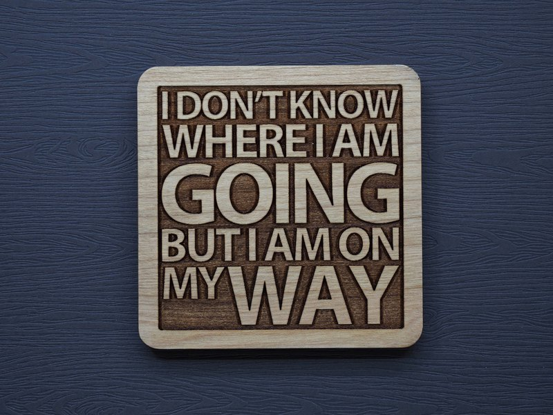 In a word, I don't know where I will go, but I am already on the road.