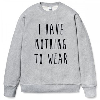 I HAVE NOTHING TO WEAR (Spot) Neutral University T bristle gray no clothes to wear Wen Qing fashion design trendy text fashion