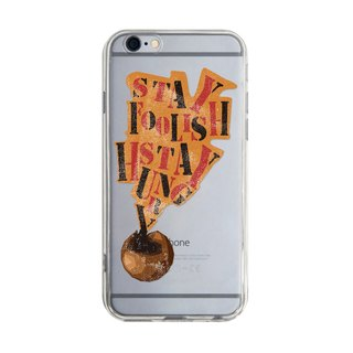 stay foolish stay hungry - Samsung S5 S6 S7 note4 note5 iPhone 5 5s 6 6s 6 plus 7 7 plus ASUS HTC m9 Sony LG G4 G5 v10 phone shell mobile phone sets phone shell phone case