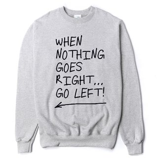 When Nothing Goes Right. Unisex Neutral [Spot] University T bristles 2 colors English text positive energy positive gift