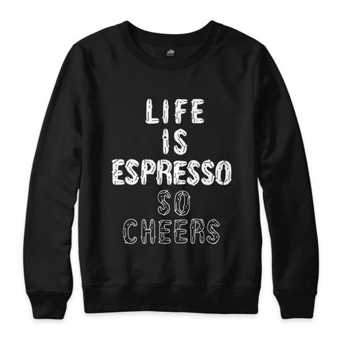 LIFE IS ESPRESSO SO CHEERS - black - neutral version University T