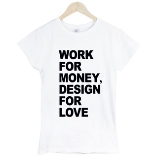 WORK MONEY DESIGN LOVE girls short-sleeved T-shirt -2 color design love to work in English money Wen Qing art design fashion fashionable word