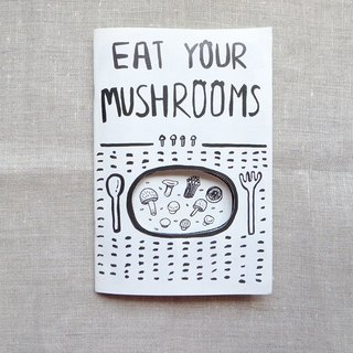 'Eat Your Mushroom' illustration zine