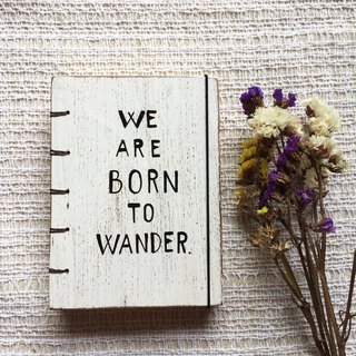 We are born to wander. Vintage notebook handmadenotebook diaryhandmade wood  筆記本