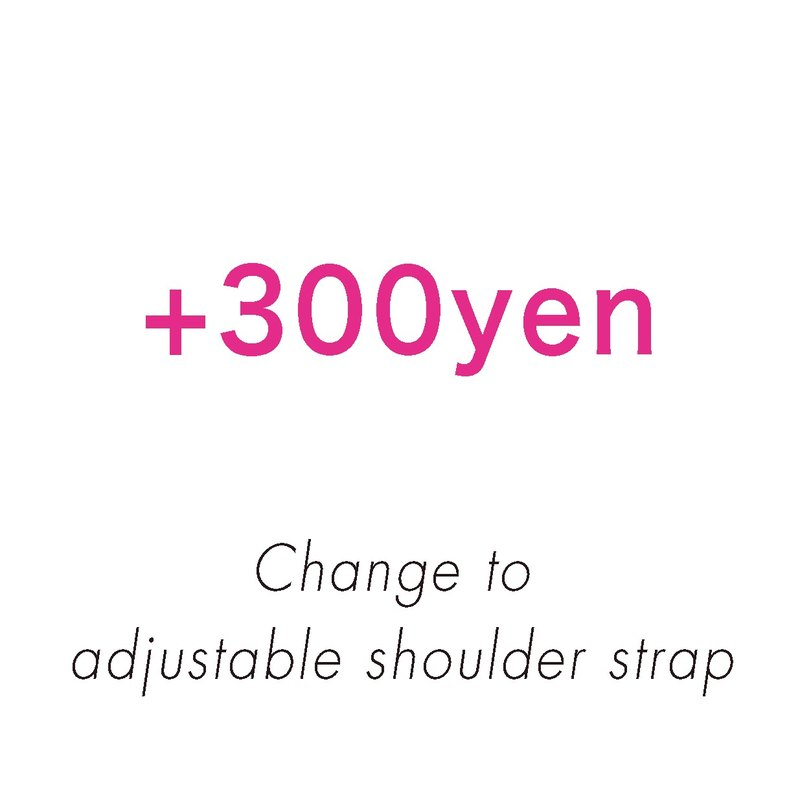 Change it to a strap with adjustment bracket at +300 yen.