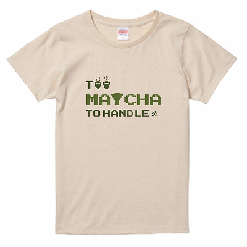 自家設計日本印製 'TOO MATCHA TO HANDLE' TEE    CHA'EN by CTK