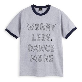 WORRY LESS, DANCE MORE - Heather Grey dark blue piping - Unisex T-Shirt