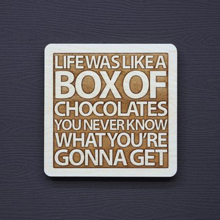 A word of wood coaster life is like a box of chocolates you will never know what you will get