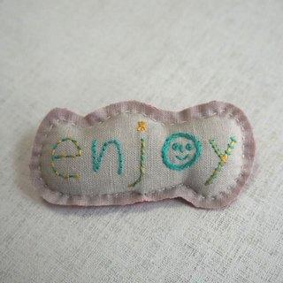 "Hand embroidery broach ""enjoy"""