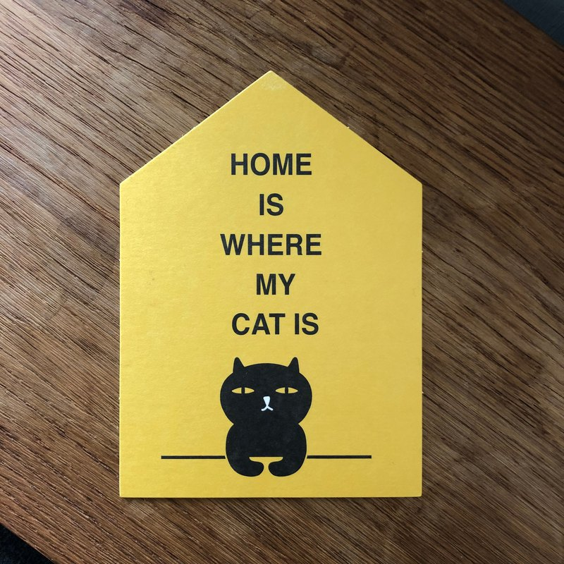 HOME IS WHERE MY CAT IS POSTCARD