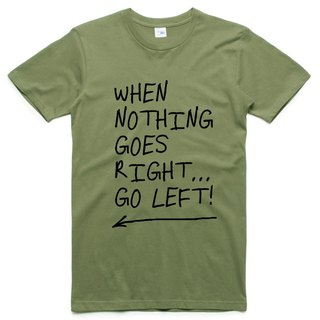 When Nothing Goes Right. [Spot] neutral short-sleeved T-shirt military green English text positive energy gift