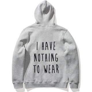I HAVE NOTHING TO WEAR long-sleeved bristle hooded T gray no clothes to wear Wenqing art design trendy text