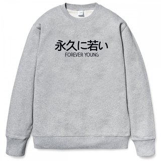 Japanese Forever Young GRAY SWEATSHIRT