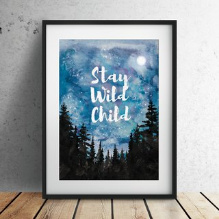 Stay wild child can be customized painting poster