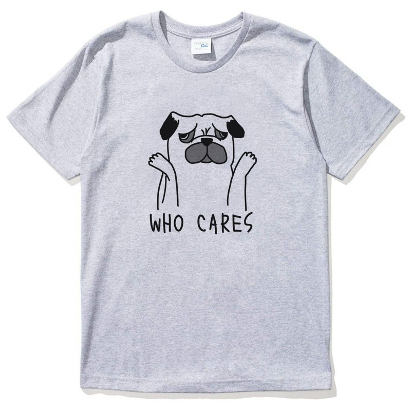 Who Cares Pug gray t shirt