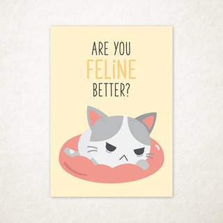 Are You Feline Better Greeting Card