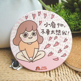 "Super straightforward - ""I do not think too much."" [] Ceramic water coaster"
