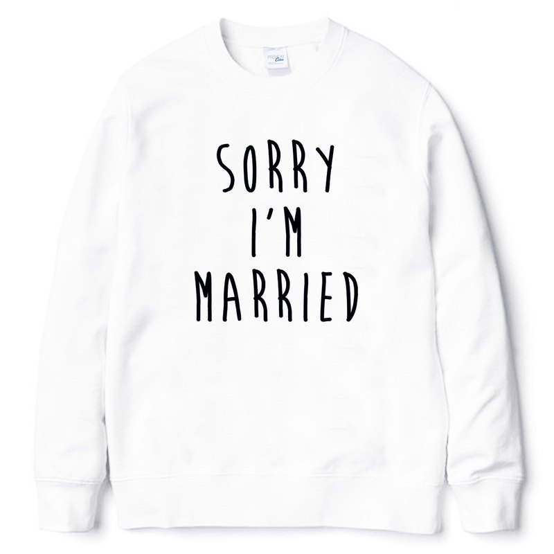 Sorry Married #2 white sweatshirt