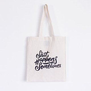 Everyday Tote: Shite Happens Sometimes