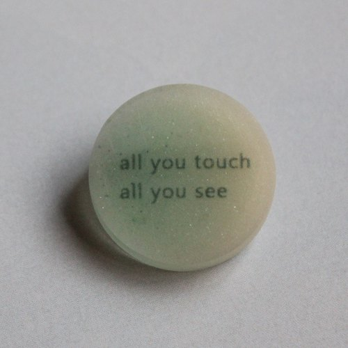 Resin Pin / all you touch, all you see