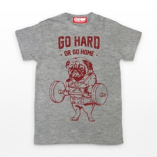 PUG Life • Go hard or Go home • Unisex T-shirt