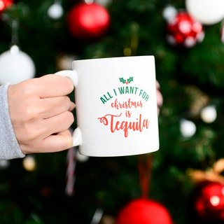 All I Want For Christmas Is Tequila Mug / Christmas Gifts / The Perfect Holiday Present