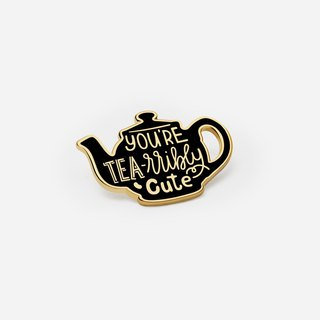 'You're Tea-rribly Cute' Teapot Pin
